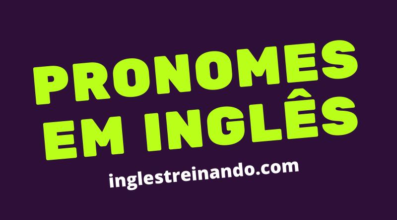 Pronomes em inglês guia completo