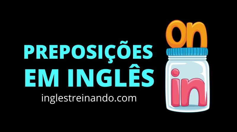 Conheça as principais Preposições em Inglês