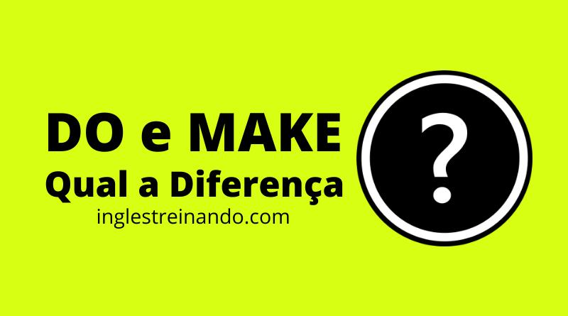 Diferença entre DO e MAKE