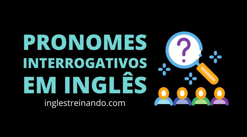 Principais PRONOMES INTERROGATIVOS EM INGLÊS