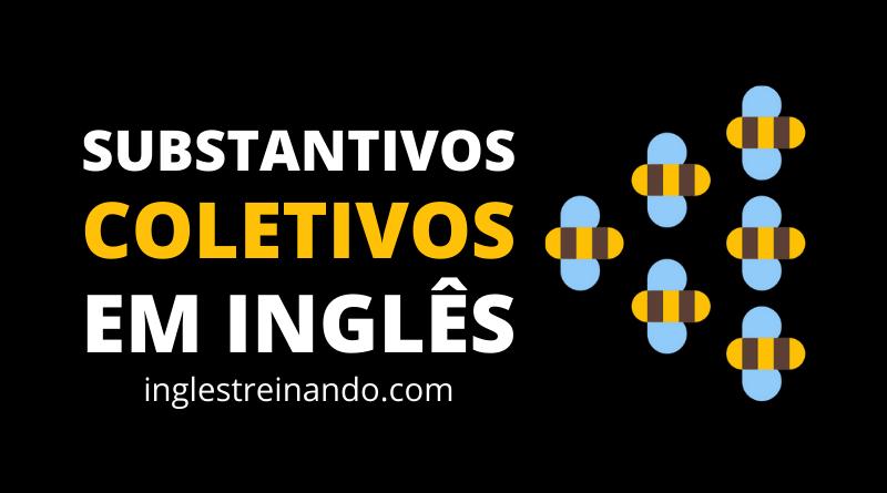 Principais Substantivos Coletivos em Inglês