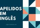 Apelidos em Inglês: Conheça os mais comuns