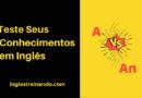 Teste seus conhecimentos em inglês: Artigos A e An
