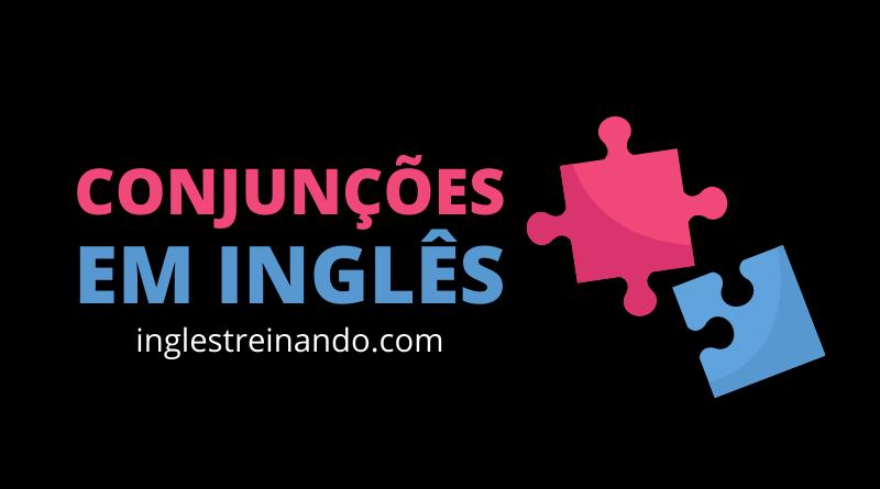 Principais Conjunções em Inglês