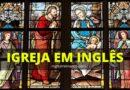 Igreja em Inglês – Conheça o Vocabulário Relacionado